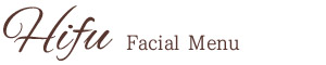Hifu Facial Menu